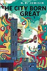 The City Born Great: A Tor.com Original Kindle Edition
