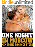 One Night In Moscow XXX Erotic Romance Story