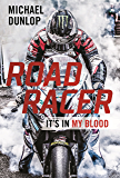 Road Racer: It's in My Blood