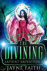 Sapient Salvation 3: The Divining (Sapient Salvation Series) Kindle Edition