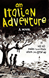 An Italian Adventure: It will all make (less) sense when you grow up (The Italian Saga Book 1)
