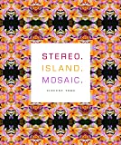 Stereo. Island. Mosaic. (Sawtooth Poetry Prize)