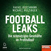 Football Leaks: Die schmutzigen Geschäfte im Profifußball