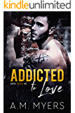 Addicted to Love (Bayou Devils MC Book 2)