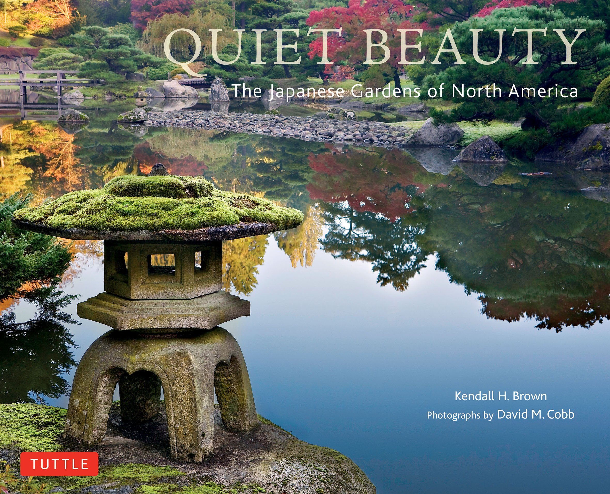 Amazon.com: Quiet Beauty: The Japanese Gardens Of North America  (9784805311950): Kendall H. Brown, David M. Cobb: Books