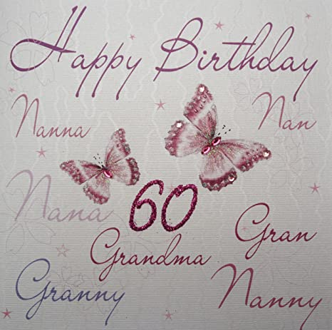 WHITE COTTON CARDS Happy 60 Handmade 60th Birthday Card NannananNanaGranGrannyNannyGrandma Amazoncouk Kitchen Home