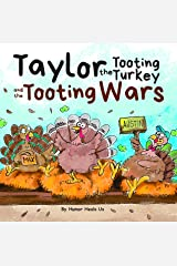 Taylor the Tooting Turkey and the Tooting Wars: A Story About Turkeys Who Toot (Fart) (Farting Adventures Book 5) Kindle Edition