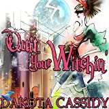 Quit Your Witchin': Witchless in Seattle, Book 2