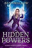 Hidden Powers (The Hidden World Serial Book 1)