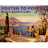 Railway Journeys in Art Volume 8: Worldwide Destinations (Poster to Poster)
