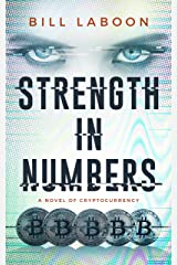 Strength in Numbers: A Novel of Cryptocurrency Kindle Edition
