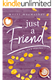 Just A Friend: Small Town Stories Novella #3