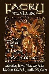 Faery Tales: Six Novellas of Magic and Adventure (Faery Worlds Book 3)