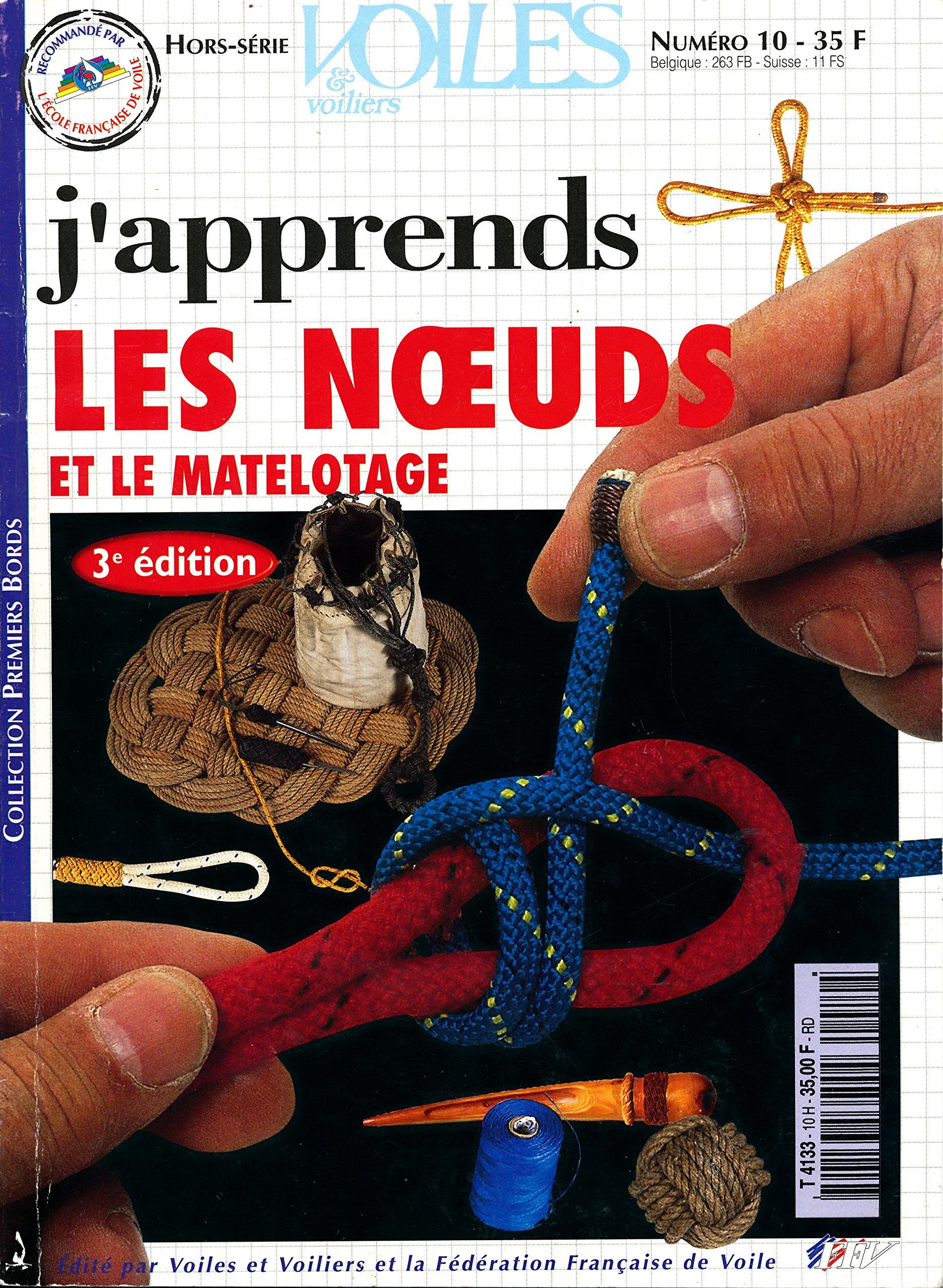 J'apprends les noeuds et le matelotage - Voiles et voiliers Hors-série N° 10 Broché – 1999 Collectif B00KTY4210