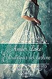 Estrategias del destino (Los Rawson nº 1) (Spanish Edition)
