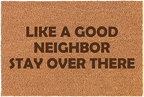 Daylor Coir Door Mat Entry Doormat Funny Like A Good Neighbor Stay Over There