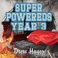 Super Powereds: Year 3: Super Powereds, Book 3