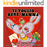 Libri per bambini in italiano: Ti voglio bene, mamma-libro per bambini,  italiano libri: I Love My Mom-Italian edition, italian children's books, italian kids books (Italian Bedtime Collection)