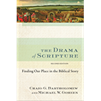 The Drama of Scripture: Finding Our Place in the Biblical Story (English Edition)