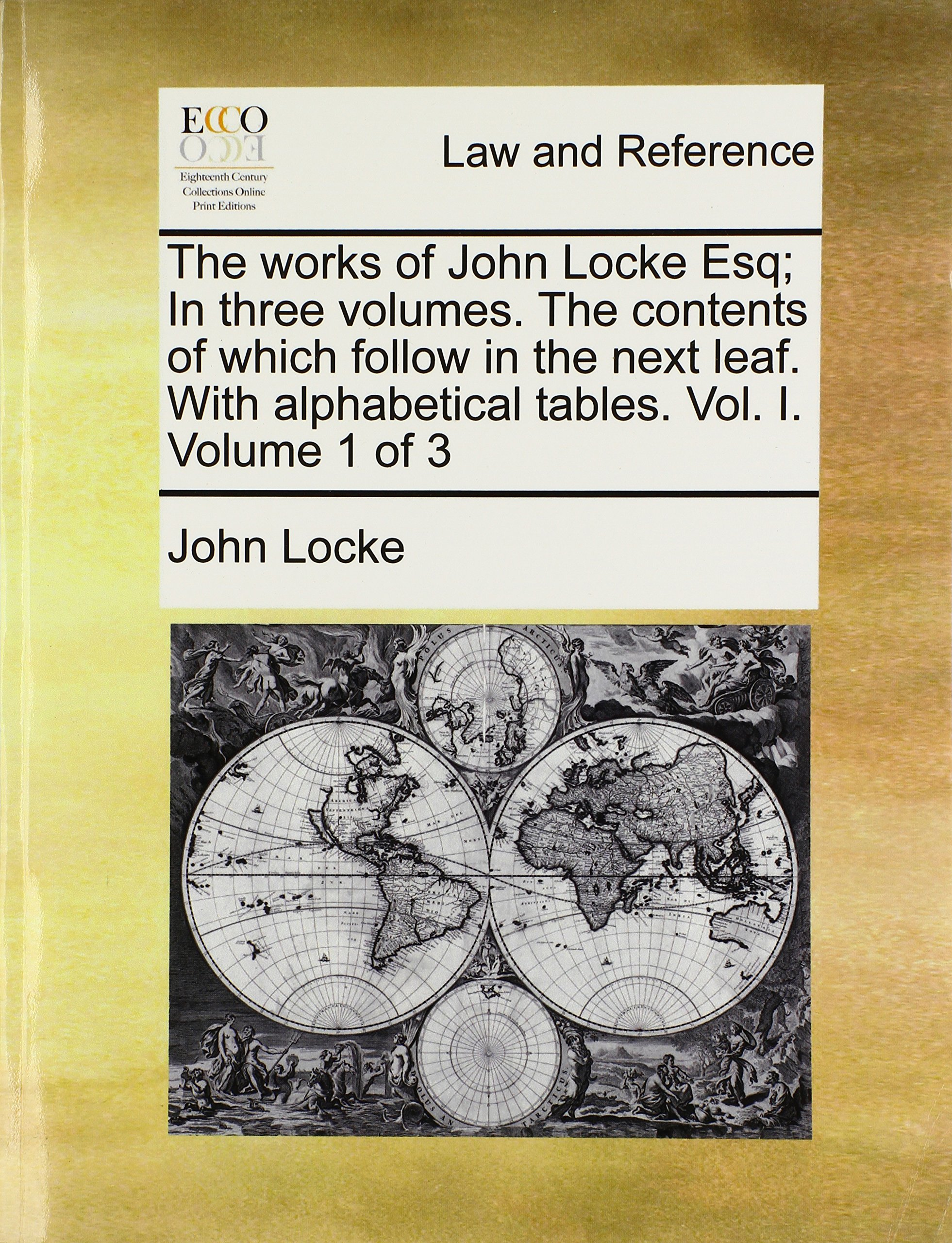The Works Of John Locke Esq In Three Volumes The Contents Of Which