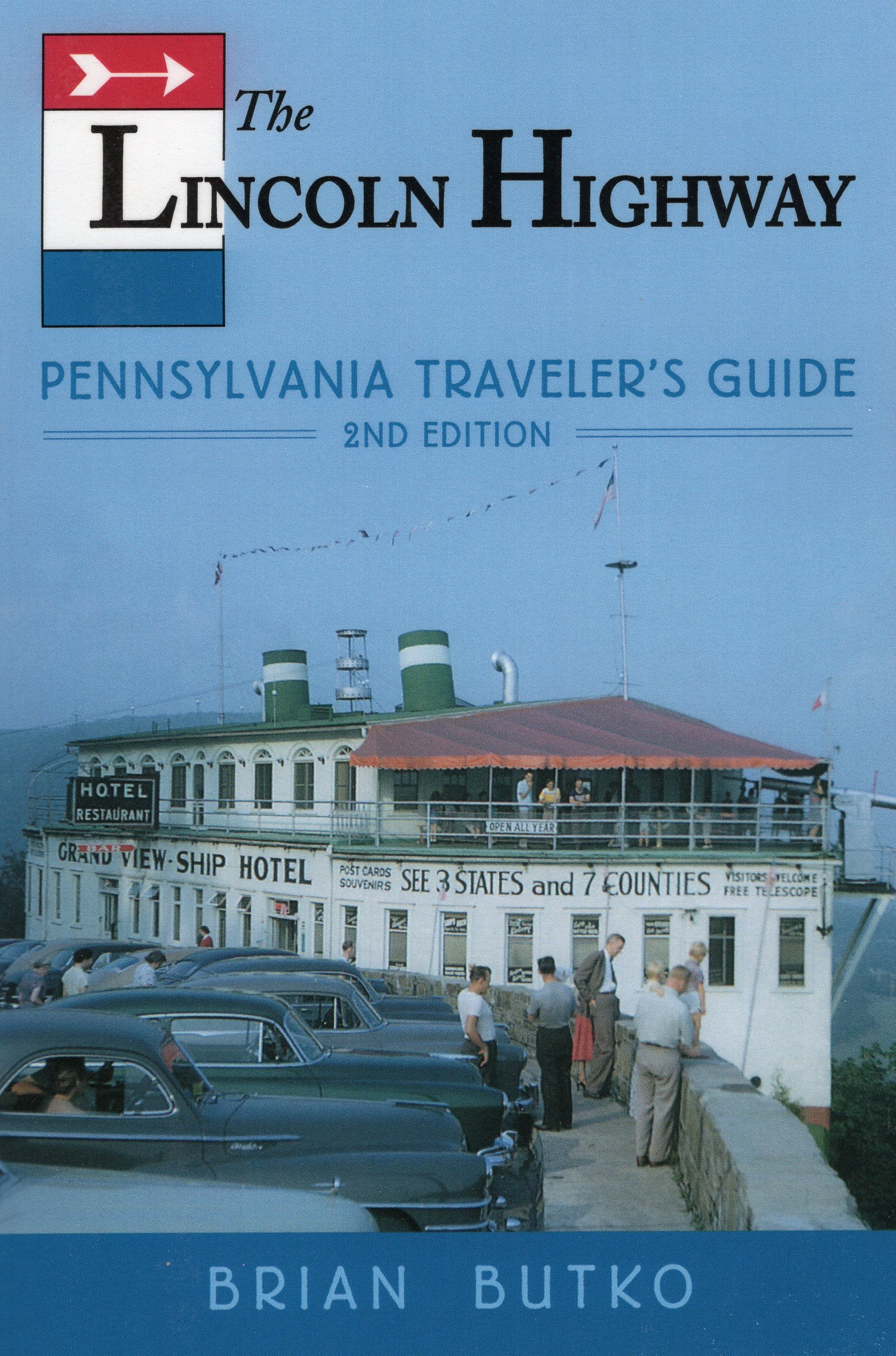 Lincoln Highway: Pennsylvania Traveler\'s Guide: 2nd Edition: Brian ...