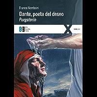 Dante, poeta del deseo. Purgatorio: Conversaciones sobre la