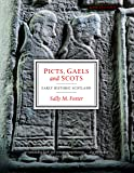 Picts, Gaels and Scots: Early Historic Scotland