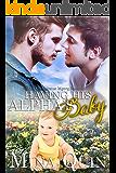 Having His Alpha's Baby: An Omegaverse Mpreg Romance