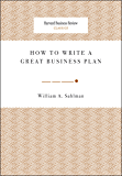 How to Write a Great Business Plan (Harvard Business Review Classics)