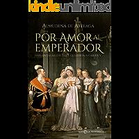 Por amor al Emperador (Novela histórica)