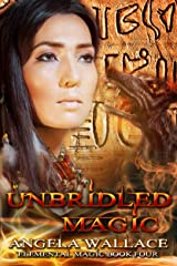 Unbridled Magic (Elemental Magic Book 4) Kindle Edition