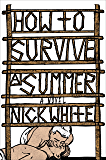 How to Survive a Summer: A Novel