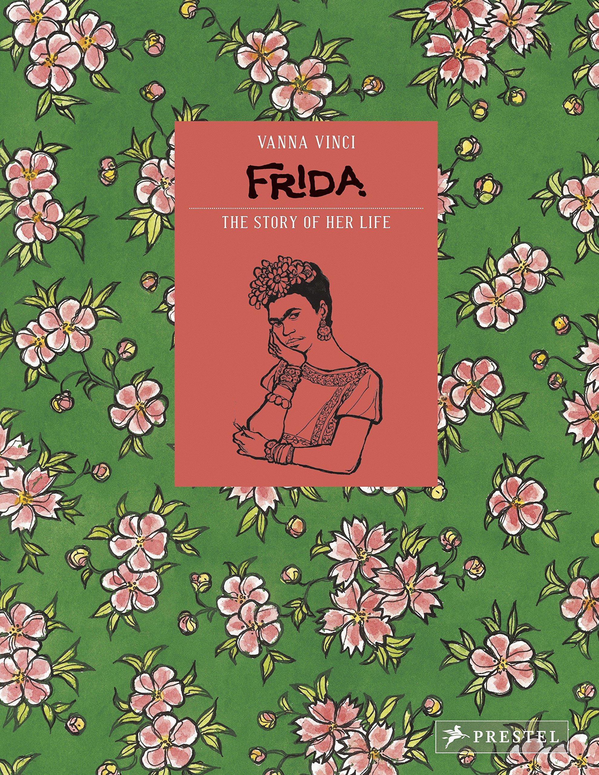 Frida Kahlo: The Story of Her Life: Amazon co uk: Vanna Vinci