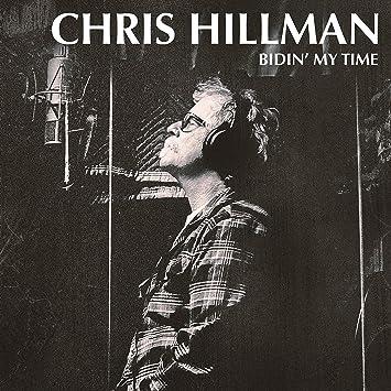 Chris Hillman - Bidin' My Time - Amazon.com Music