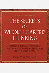 SECRETS OF WHOLE-HEARTED THINKING (Healing Companion) Paperback