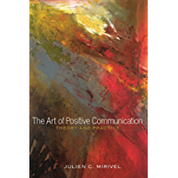 The Art of Positive Communication: Theory and Practice