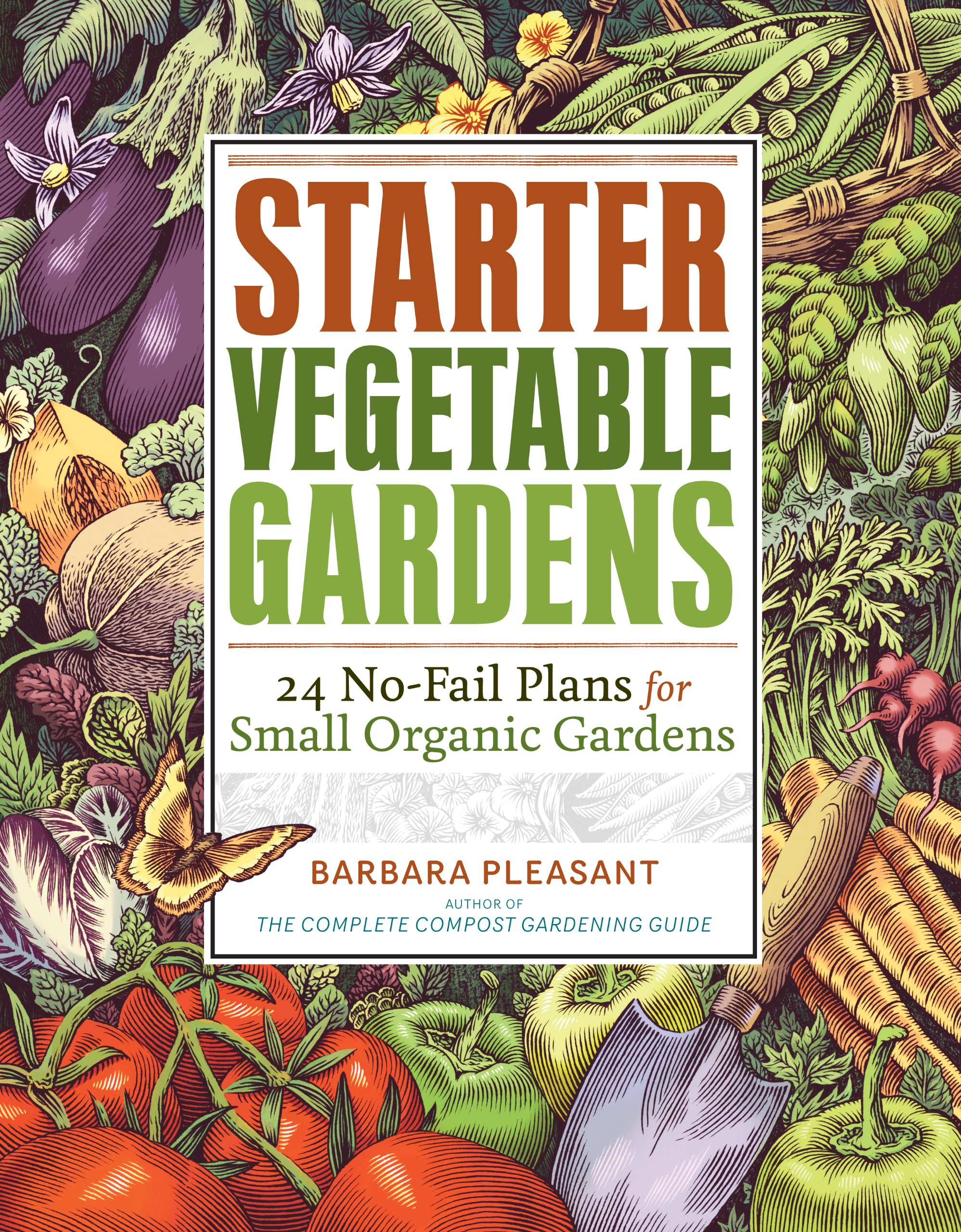 Starter Vegetable Gardens: 24 No-Fail Plans for Small Organic Gardens:  Barbara Pleasant: 9781603425292: Amazon.com: Books