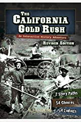 The California Gold Rush (You Choose: History) Kindle Edition