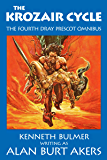 The Krozair Cycle: The fourth Dray Prescot omnibus (The Saga of Dray Prescot omnibus Book 4)
