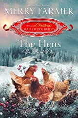 The Hens: The Third Day (The 12 Days of Christmas Mail-Order Brides Book 3) Kindle Edition