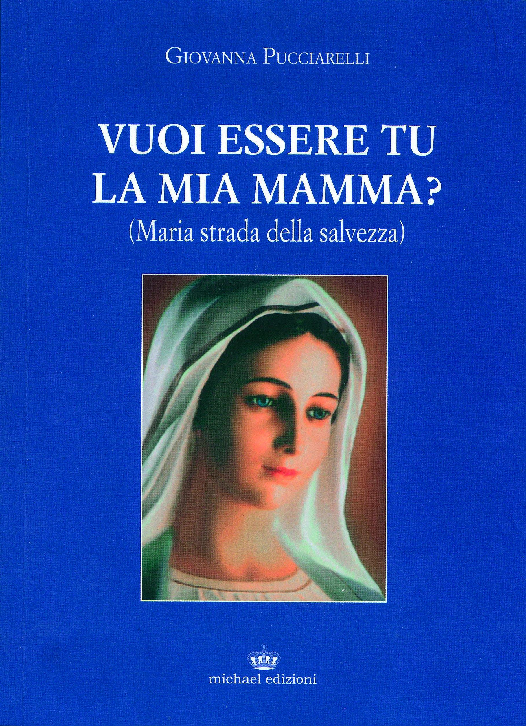 Download Vuoi essere tu la mia mamma? (Maria strada della salvezza) pdf epub