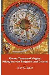 Eleven Thousand Virgins: Hildegard von Bingen's Last Chants (English Edition) eBook Kindle