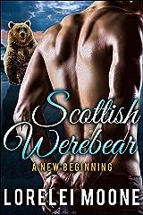 Scottish Werebear: A New Beginning: A BBW Bear Shifter Paranormal Romance (Scottish Werebears Book 4) Kindle Edition