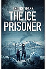 The Ice Prisoner: A Brother 5 Novella Kindle Edition