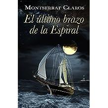 El último brazo de la espiral (Spanish Edition) Feb 8, 2018