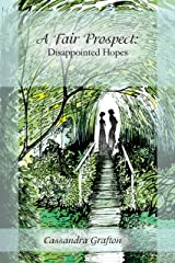 A Fair Prospect: Disappointed Hopes Kindle Edition