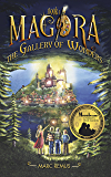 The Gallery of Wonders: Books for kids: A magical children's fantasy series. (Magora Book 1)