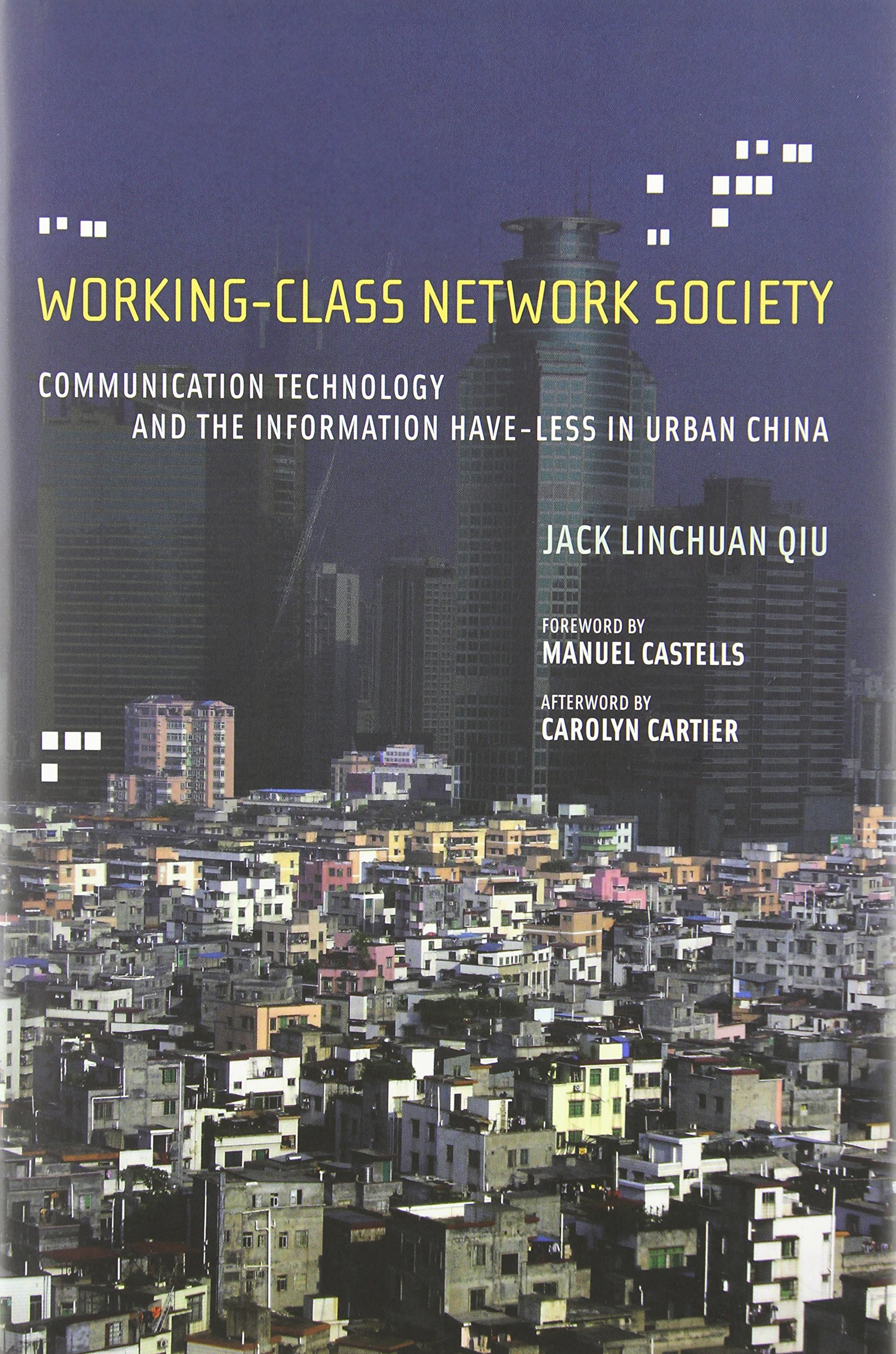 Read Online Working-Class Network Society: Communication Technology and the Information Have-Less in Urban China (Information Revolution and Global Politics) pdf