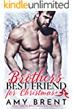 Brother's Best Friend for Christmas: A Bad Boy Second Chance Romance (English Edition)