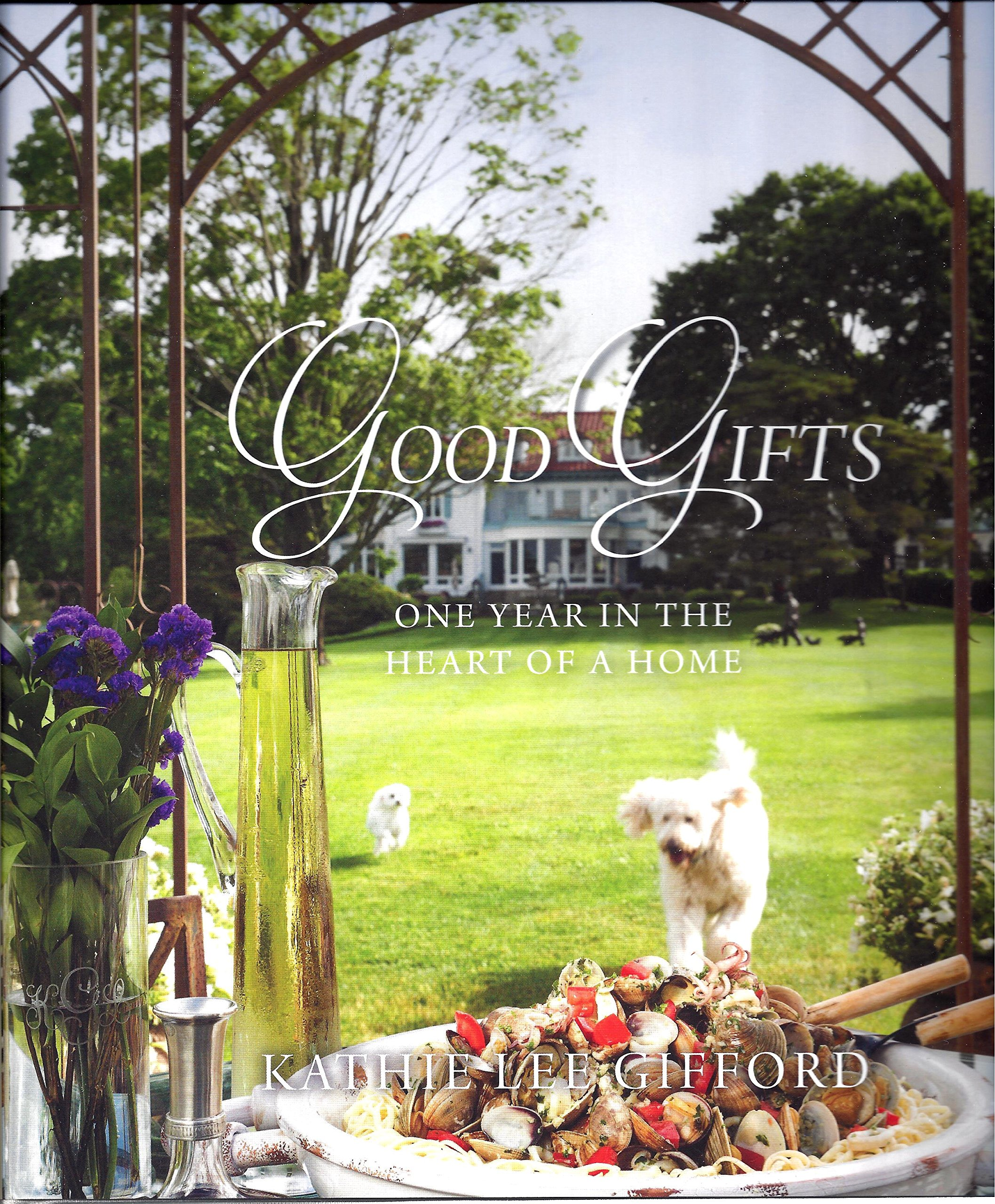 good gifts a year in the heart of a home kathie lee gifford good gifts a year in the heart of a home kathie lee gifford 9780692260906 amazon com books